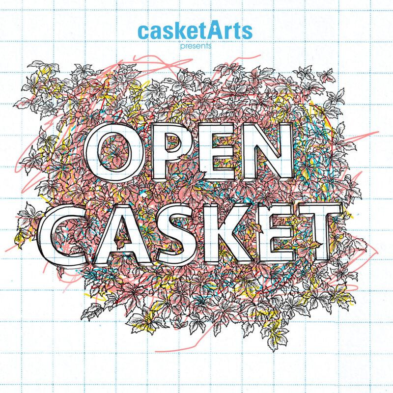 Casket Arts presents Open Casket