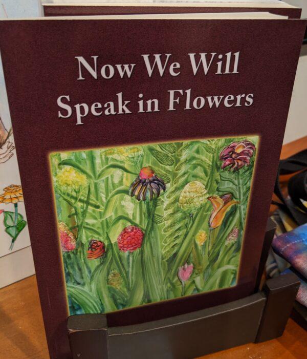 book Now We Will Speak in Flowers